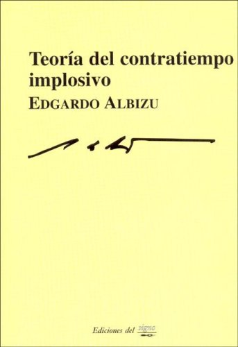 Teoria Del Contratiempo Implosivo/theory of Time in Hegels And in Today World (Polemos)