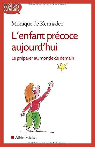 L'ENFANT PRECOCE AUJOURD'HUI - Le prparer au monde de demain