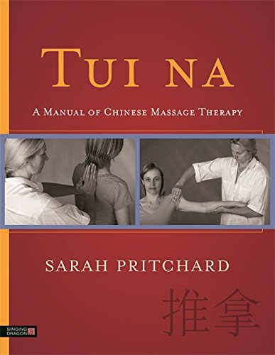Tui na: A Manual of Chinese Massage Therapy (English Edition)