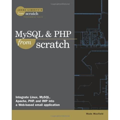 MySQL & PHP From Scratch 1st edition by Maxfield, Wade (2000) Paperback