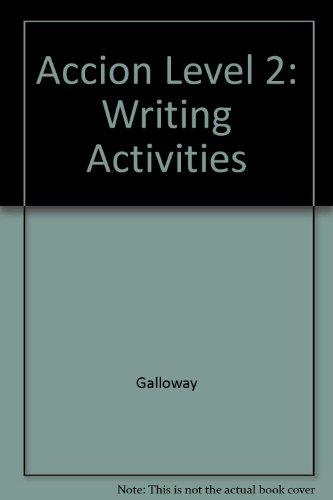 Accion Level 2: Writing Activities por Galloway