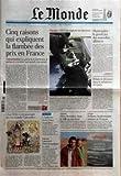 MONDE (LE) N? 19635 du 09-03-2008 COLLECTION GRANDS CINEASTES - TOMBE DES FILLES ET TAIS-TOI DE WOODY ALLEN - SUPPLEMENT TV & RADIO - LA PREMIERE SHOAH - CINQ RAISONS QUI EXPLIQUENT LA FLAMBEE DES PRIX EN FRANCE - CONSOMMATION - LES GEANTS DE LA DISTRIBUTION SE PARTAGENT LE TERRITOIRE SANS GRANDE CONCURRENCE PAR NATHALIE BRAFMAN - ESPAGNE - L'ETA ENSANGLANTE LES ELECTIONS - MUNICIPALES LE GRAND JEU DES NOUVELLES ALLIANCES - DEBATS ET DIVISIONS DANS LA NEBULEUSE AL-QAIDA - LES CH'TIS A LA POUR...