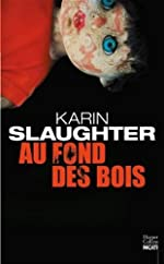 Au fond des bois de Karin Slaughter