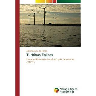 Turbinas Eólicas: Uma análise estrutural em pás de rotores eólicos