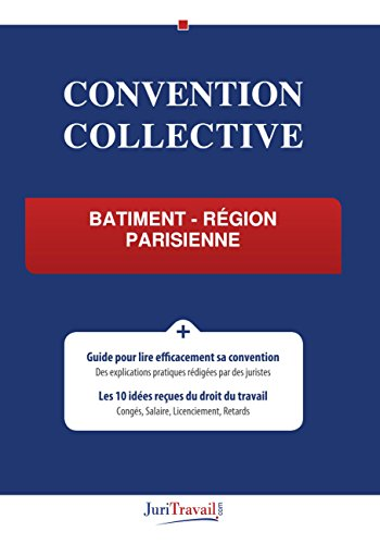 Convention Collective - Bâtiment - Région parisienne