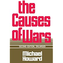 The Causes of Wars: And Other Essays, Second Edition, Enlarged by Michael Howard (1984-01-01)