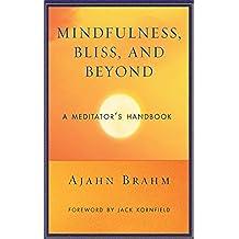 Mindfulness, Bliss, and Beyond: A Meditator's Handbook (English Edition)