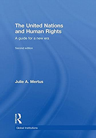 The United Nations and Human Rights: A Guide for a New Era (Global Institutions)