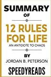 Summary of 12 Rules for Life: An Antidote to Chaos by Jordan B. Peterson - Finish Entire Book in 15 Minutes (SpeedyReads