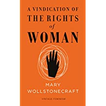A Vindication of the Rights of Woman (Vintage Feminism Short Edition) (Vintage Feminism Short Editions)