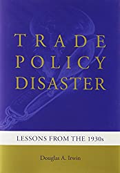 Trade Policy Disaster (Ohlin Lectures)