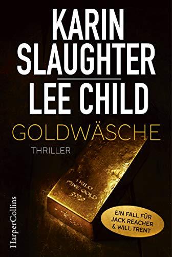 Goldwäsche: Ein Will Trent und Jack Reacher Short Thriller