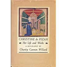 Christine De Pizan: Her Life and Works