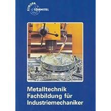 Metalltechnik. Fachbildung für Industriemechaniker
