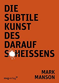 Die subtile Kunst des darauf Scheißens (German Edition) by [Manson, Mark]