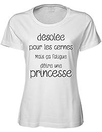 T-shirt Unik Femme-Désolée pour les cernes mais ca fatigue d'etre une princesse