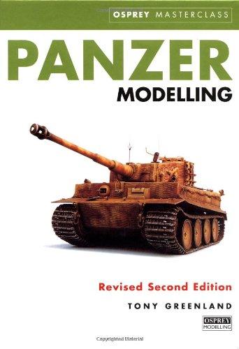 Panzer Modelling (Rev Second Ed): (revised second edition) (Modelling Masterclass) por Tony Greenland