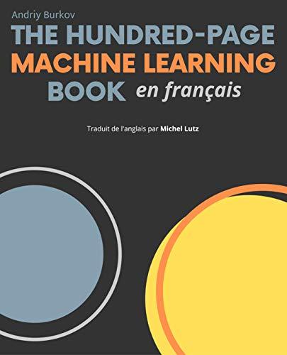 The Hundred-Page Machine Learning Book en français par Andriy Burkov