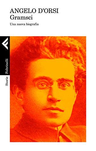 Gramsci. Una nuova biografia (Storie) por Angelo D'Orsi