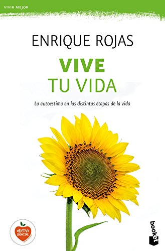 Vive tu vida (Vivir Mejor) por Enrique Rojas