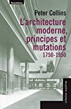L'architecture moderne, principes et mutations - (1750-1950)