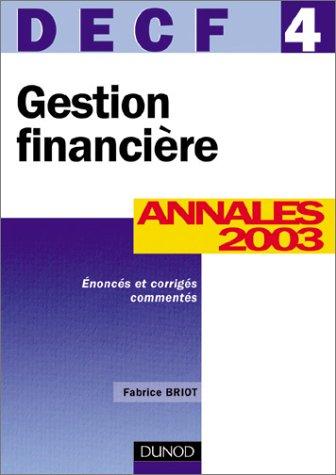 Gestion financière, DECF numéro 4 : Annales 2003...