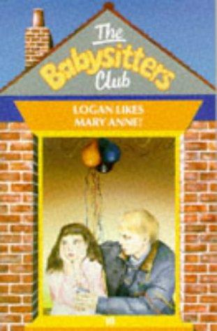 Logan Likes Mary Ann (Babysitters Club S.) (Scholastic Club Reading)
