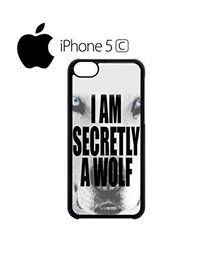 I am Secretly a Wolf Animal Mobile Cell Phone Case Cover iPhone 5c Black Schwarz