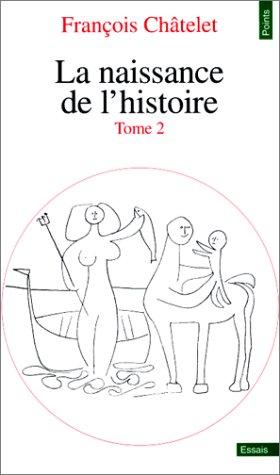 La Naissance de l'histoire, tome 2