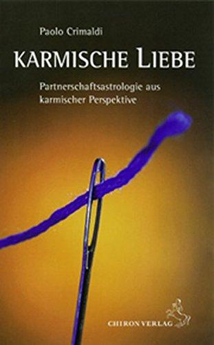 Karmische Liebe: Partnerschaftsastrologie aus karmischer Sicht (Standardwerke der Astrologie)