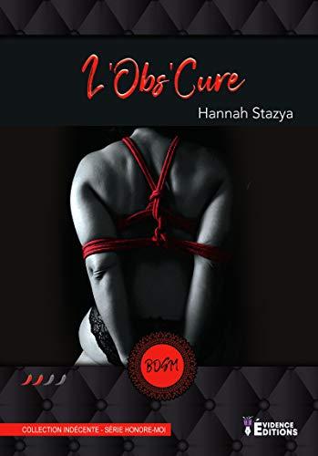 L'Obs'Cure (Indécente) par Hannah Stazya