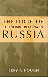 The Logic of Economic Reform in Russia