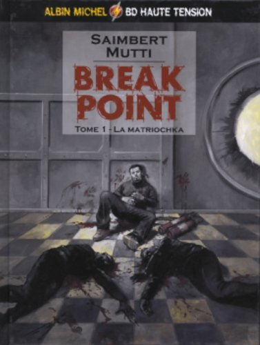 Break point tome 1 : La matriochka