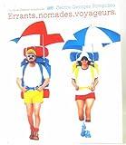 Errants, Nomades, Voyageurs - Exposition du 25 Juin au 2 Septembre 1980