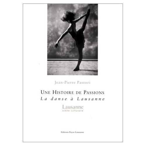 Une histoire de passions. La danse à Lausanne