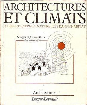 Architectures et climats : Soleil et nergies naturelles dans l'habitat (Collection Architectures)