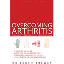 Overcoming Arthritis:The Complete Complementary Health Program (Natural Health)