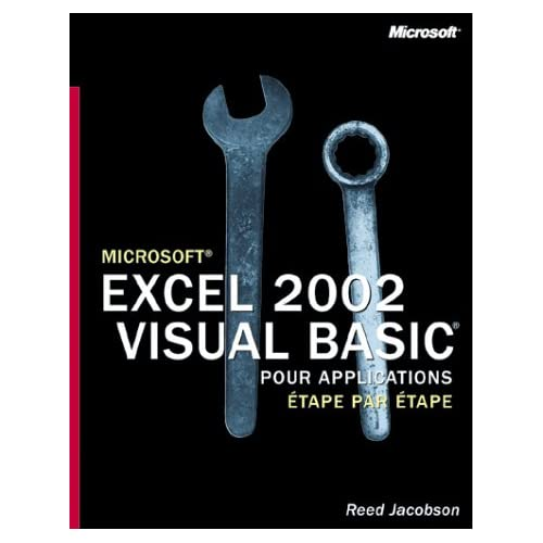 Microsoft Excel 2002 Visual Basic pour Applications - Etape par Etape - manuel d'auto-apprentissage - français