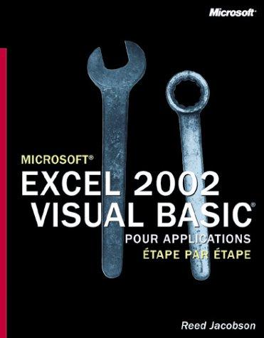 Microsoft Excel 2002 Visual Basic pour Applications - Etape par Etape - manuel d'auto-apprentissage - français