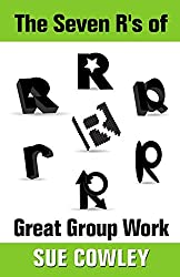 The Seven R's of Great Group Work (The Alphabet Sevens)