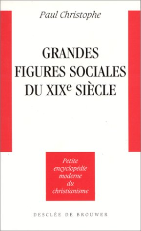 Grandes figures sociales du XIXe siècle