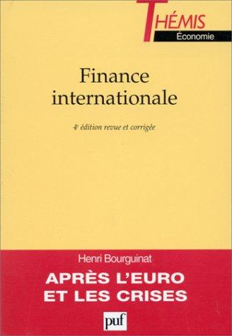 FINANCE INTERNATIONALE. 4ème édition par Henri Bourguinat