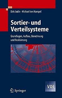 Sortier- und Verteilsysteme: Grundlagen, Aufbau, Berechnung und Realisierung (VDI-Buch)