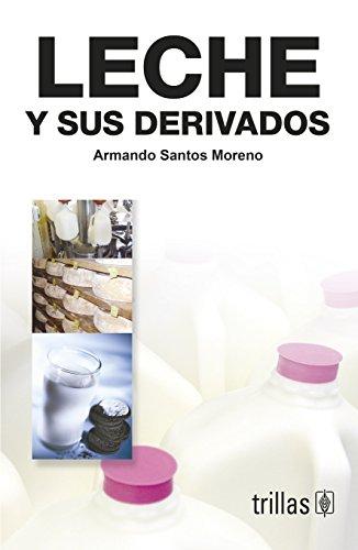 Leche Y Sus Derivados/Milk and it's derivative por Armando Santos Moreno