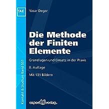 Die Methode der Finiten Elemente: Grundlagen und Einsatz in der Praxis (Kontakt & Studium)