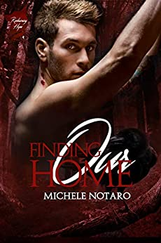 Finding Our Home: A Reclaiming Hope Story by [Notaro, Michele]