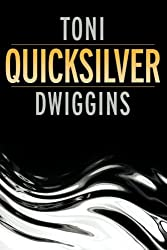 Quicksilver (The Forensic Geology Series) (Volume 1) by Toni Dwiggins (2015-08-27)