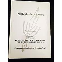 Nicht das letzte Wort: 30 Jahre Verband deutschsprachiger Schriftsteller in Israel (1975-2005)