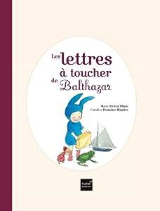 """Afficher """"Les lettres à toucher de Balthazar"""""""