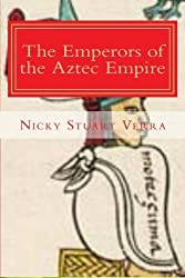 The Emperors of the Aztec Empire by Nicky Stuart Verra (2013-09-10)